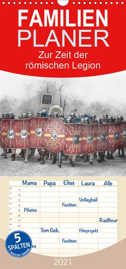 Zur Zeit der römischen Legion – Familienplaner hoch (Wandkalender 2021 , 21 cm x 45 cm, hoch) von Gaymard,  Alain