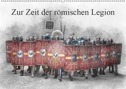 Zur Zeit der römischen Legion (Wandkalender 2019 DIN A2 quer) von Gaymard,  Alain