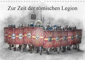 Zur Zeit der römischen Legion (Wandkalender 2020 DIN A4 quer) von Gaymard,  Alain