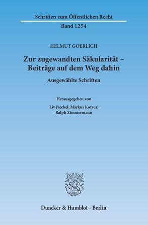 Zur zugewandten Säkularität – Beiträge auf dem Weg dahin. von Goerlich,  Helmut, Jaeckel,  Liv, Kotzur,  Markus, Zimmermann,  Ralph