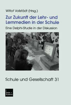 Zur Zukunft der Lehr- und Lernmedien in der Schule von Vollstädt,  Witlof