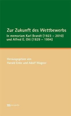 Zur Zukunft des Wettbewerbs von Enke,  Harald, Wagner,  Adolf