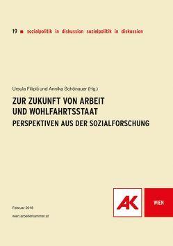 Zur Zukunft von Arbeit und Wohlfahrtsstaat von Filipic,  Ursula, Schönauer,  Annika