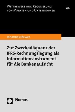 Zur Zweckadäquanz der IFRS-Rechnungslegung als Informationsinstrument für die Bankenaufsicht von Biewer,  Johannes
