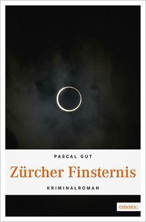 Zürcher Finsternis von Gut,  Pascal