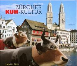 Zürcher Kuh-Kultur von Baumann,  Walter, Estermann,  Josef