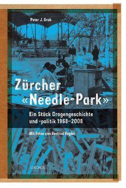Zürcher 'Needle-Park' von Grob,  Peter, Vogler,  Gertrud