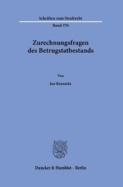 Zurechnungsfragen des Betrugstatbestands. von Rennicke,  Jan