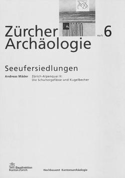 Zürich-Alpenquai II: Die Schultergefässe und Kugelbecher von Mäder,  Andreas