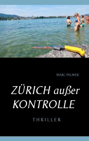 Zürich außer Kontrolle von Palmer,  Marc