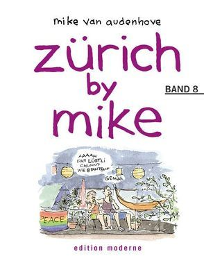 Zürich by Mike 8 von Audenhove,  Mike van