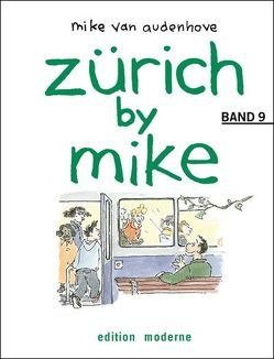 Zürich by Mike 9 von Audenhove,  Mike van