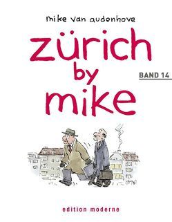 Zürich by Mike / Zürich by Mike. Band 14 von Audenhove,  Mike van