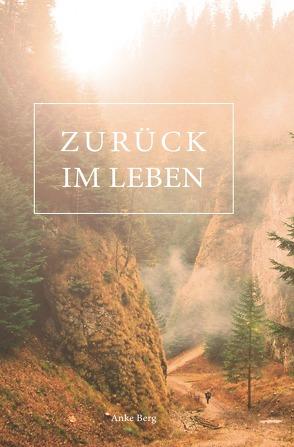 Zurück im Leben von Berg,  Anke