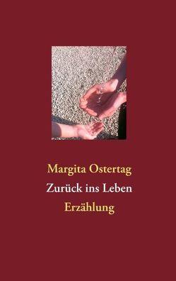 Zurück ins Leben von Ostertag,  Margita