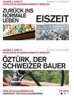 Zurück ins normale Leben + Eiszeit (28) / Öztürk, der Schweizer Bauer (29) von Schnider,  Kristin T