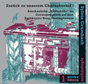 Zurück zu unserem Cheruskerhof ! von Crumbach,  Sylvia, Gehlen,  Birgit, Schön,  Werner