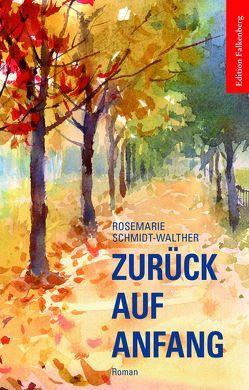 Zurück auf Anfang von Schmidt-Walther,  Rosemarie