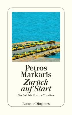 Zurück auf Start von Markaris,  Petros, Prinzinger,  Michaela