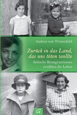 Zurück in das Land, das uns töten wollte von Berkel,  Christian, Treuenfeld,  Andrea von