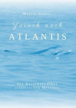 Zurück nach Atlantis von Gläser,  Martin