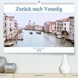 Zurück nach Venedig (Premium, hochwertiger DIN A2 Wandkalender 2020, Kunstdruck in Hochglanz) von Werner,  Horst