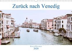 Zurück nach Venedig (Wandkalender 2020 DIN A3 quer) von Werner,  Horst