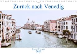 Zurück nach Venedig (Wandkalender 2020 DIN A4 quer) von Werner,  Horst