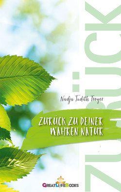 Zurück zu Deiner wahren Natur von Books,  GreatLife., Troyer,  Nadja Judith