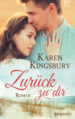 Zurück zu dir von Kingsbury,  Karen