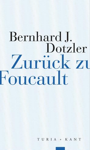 Zurück zu Foucault von Dotzler,  Bernhard J.