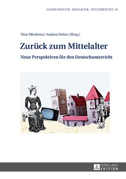 Zurück zum Mittelalter von Miedema,  Nine, Sieber,  Andrea