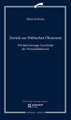 Zurück zur Politischen Ökonomie von Bortis,  Heinrich