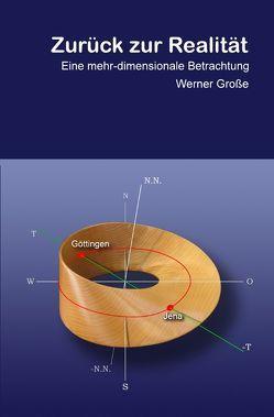 Zurück zur Realität von Grosse,  Werner