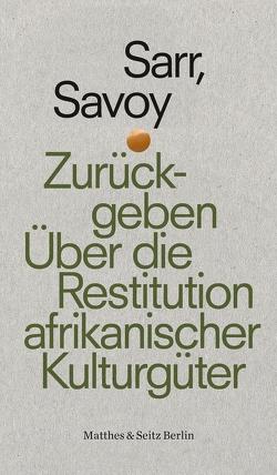 Zurückgeben von Fastner,  Daniel, Sarr,  Felwine, Savoy,  Bénédicte