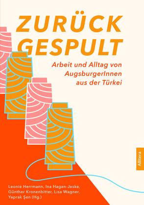 Zurückgespult von Hagen-Jeske,  Ina, Herrmann,  Leonie, Kronenbitter,  Günther, Şen,  Yaprak, Wagner,  Lisa