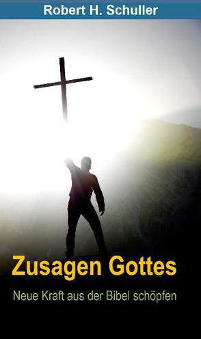 Zusagen Gottes von Schuller,  Robert H