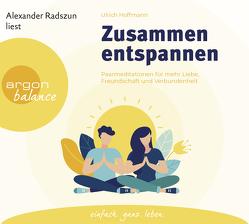 Zusammen entspannen von Hoffmann,  Ulrich, Radszun,  Alexander