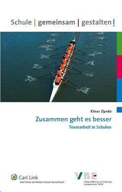 Zusammen geht es besser – Teamarbeit in Schulen von Beckmann,  Udo, Dyrda,  Klaus