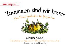 Zusammen sind wir besser von Aldridge,  Ethan M., Sinek,  Simon