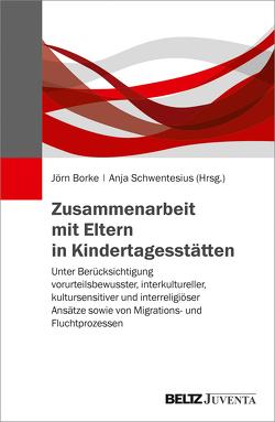 Zusammenarbeit mit Eltern in Kindertagesstätten von Borke,  Jörn, Schwentesius,  Anja
