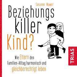 Beziehungskiller Kind? von Puder,  Charlotte, Wawer,  Susanne