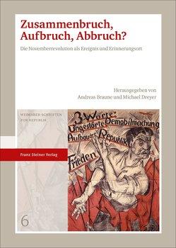 Zusammenbruch, Aufbruch, Abbruch? von Braune,  Andreas, Dreyer,  Michael
