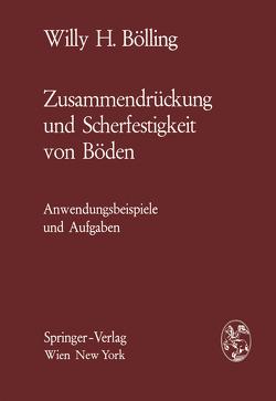Zusammendrückung und Scherfestigkeit von Böden von Bölling,  Willy H.