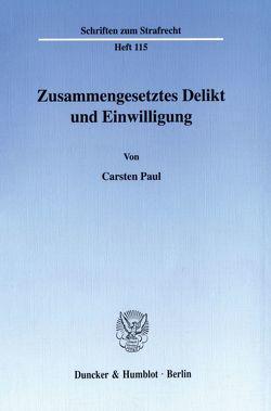 Zusammengesetztes Delikt und Einwilligung. von Paul,  Carsten