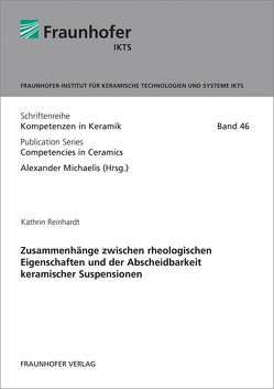 Zusammenhänge zwischen rheologischen Eigenschaften und der Abscheidbarkeit keramischer Suspensionen. von Michaelis,  Alexander, Reinhardt,  Kathrin