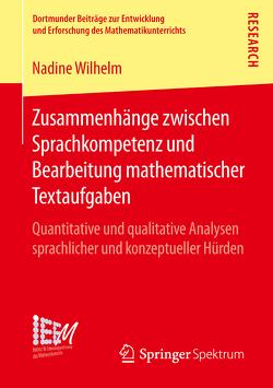 Zusammenhänge zwischen Sprachkompetenz und Bearbeitung mathematischer Textaufgaben von Wilhelm,  Nadine