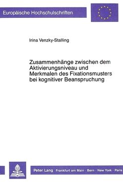 Zusammenhänge zwischen dem Aktivierungsniveau und Merkmalen des Fixationsmusters bei kognitiver Beanspruchung von Venzky-Stalling,  Irina