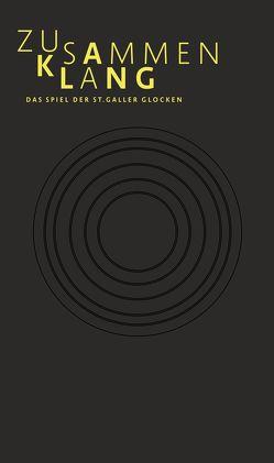 Zusammenklang – das Spiel der St.Galler Glocken von Netzle,  Simon, Schimke,  Karl