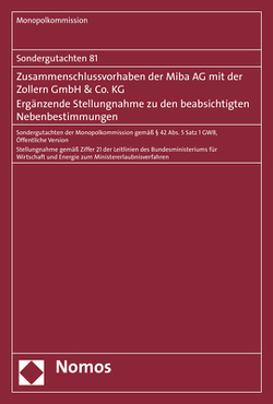 Zusammenschlussvorhaben der MiBa AG mit der Zollern GmbH & Co.KG Ergänzende Stellungnahme zu den beabsichtigten Nebenbestimmungen von Monopolkommission